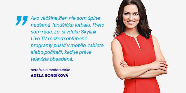 Skylink Live TV používa aj herečka a moderátorka Adéla Gondíková!